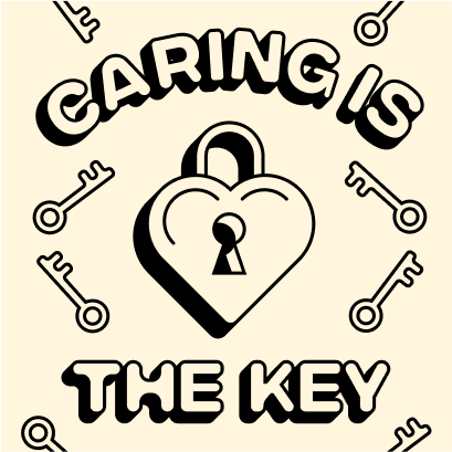 Caring is the key