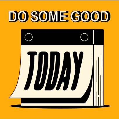 Do some good today
